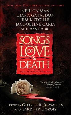 Songs of Love and Death by George R.R. Martin