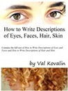 How to Write Descriptions of Eyes, Faces, Hair, Skin