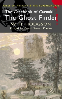 The Casebook of Carnacki the Ghost Finder by William Hope Hodgson