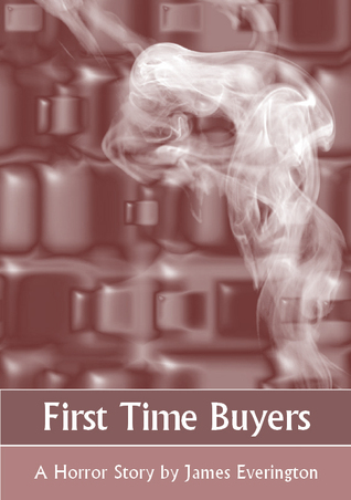 First Time Buyers by James Everington