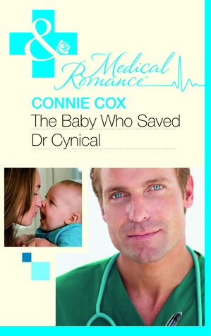 The Baby Who Saved Dr Cynical by Connie Cox