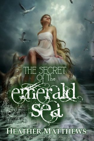 The Secret of the Emerald Sea by Heather Matthews
