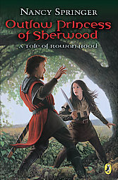 Outlaw Princess of Sherwood by Nancy Springer