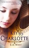 The Key to Charlotte by E.A. West