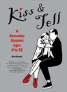 Kiss and Tell: A Romantic Résumé, Ages 0 to 22