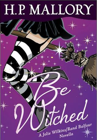 Be Witched: A Jolie Wilkins/Rand Balfour Novella (Jolie Wilkins side story)