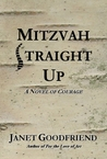 Mitzvah Straight Up by Janet Goodfriend