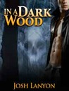 In a Dark Wood by Josh Lanyon