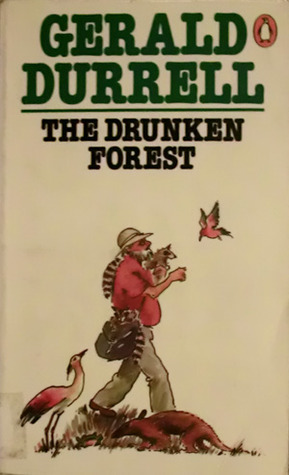 Drunken Forest, the by Gerald Durrell