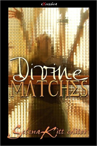 Divine Matches by Selena Kitt
