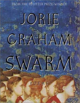 Swarm by Jorie Graham