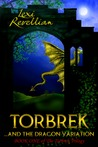 Torbrek ... and the Dragon Variation (Torbrek Trilogy)