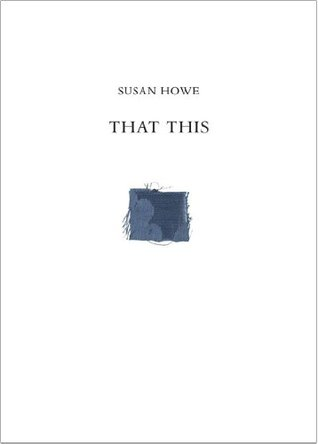 That This by Susan Howe