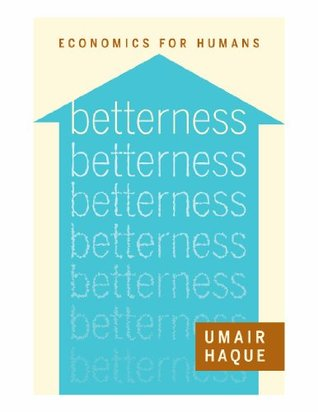 Betterness by Umair Haque
