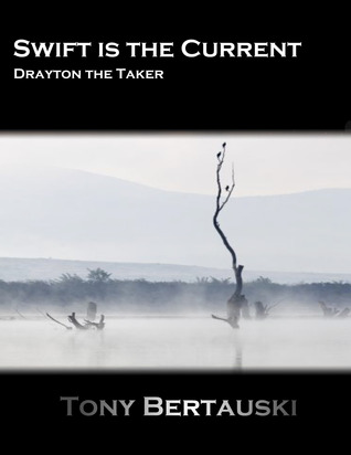 Swift is the Current (Drayton the Taker)