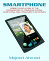 Smartphone: Mobile Revolution at the Crossroads of Communications, Computing and Consumer Electronics