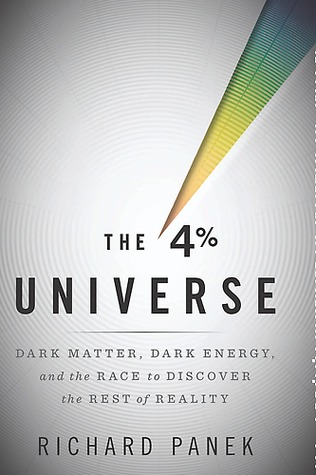 The 4 Percent Universe by Richard Panek