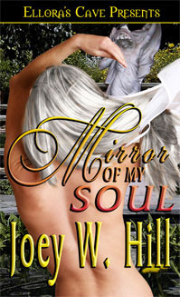 Mirror of My Soul by Joey W. Hill
