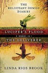 The Reluctant Demon Diaries - Lucifer's Flood & The Deliverer