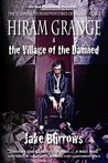 Hiram Grange and the Village of the Damned: The Scandalous Misadventures of Hiram Grange