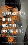 The Psychology of the Girl with the Dragon Tattoo: Understanding Lisbeth Salander and Stieg Larsson�s Millennium Trilogy