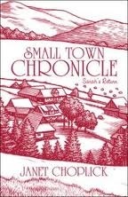 Small Town Chronicle by Janet Choplick