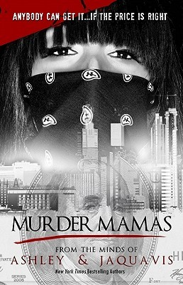 Murder Mamas by Ashley Antoinette