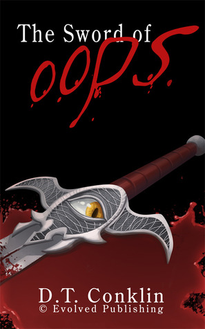 The Sword of Oops - A Short Story by D.T. Conklin