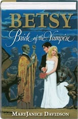 Betsy Bride of the Vampire (Undead, #4.5, 5, 6, 7)