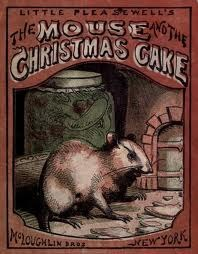 The Mouse and the Christmas Cake by Unknown