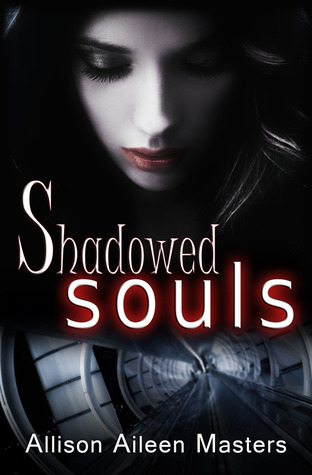 Shadowed Souls by Allison Aileen Masters