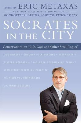 "Socrates in the City: Conversations on ""Life, God, and Other Small Topics"""