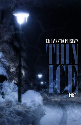 Thin Ice by K.R. Bankston