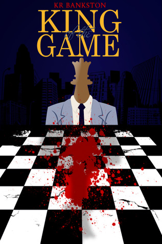 King of the Game by K.R. Bankston