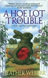 A Hoe Lot of Trouble (A Nina Quinn Mystery, #1)