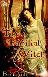 The Familial Witch