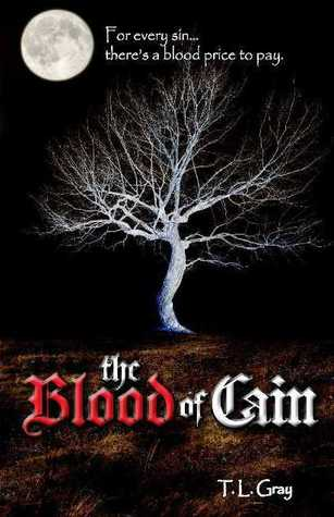The Blood of Cain by T.L. Gray