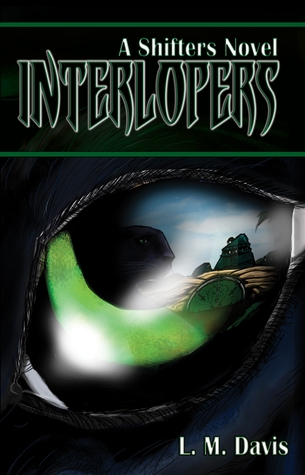 Interlopers: A Shifters Novel