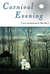 Carnival Evening: New and Selected Poems, 1968-1998