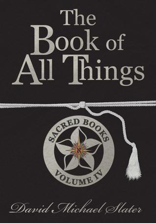 The Book of All Things by David Michael Slater