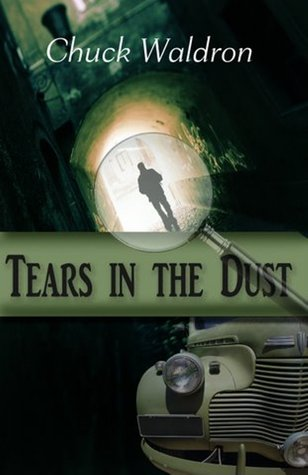 Tears in the Dust by Chuck Waldron