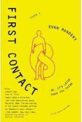 First Contact-Or, It's Later Than You Think by Evan Mandery