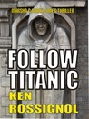 Follow Titanic (Marsha & Danny Jones Thriller, #3)