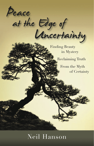 Peace at the Edge of Uncertainty by Neil  Hanson