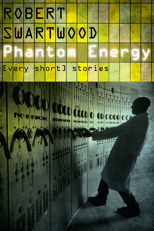 Phantom Energy by Robert Swartwood