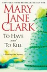 To Have and to Kill (Wedding Cake Mystery #1)