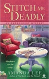 Stitch Me Deadly by Amanda     Lee