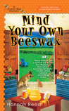 Mind Your Own Beeswax by Hannah  Reed