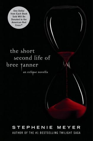The Short Second Life of Bree Tanner (The Twilight Saga, #3.5)