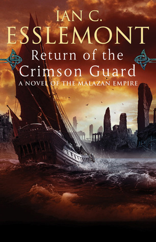 Return of the Crimson Guard (Malazan Empire, #2)